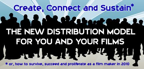 Film Distribution In 2010, a Guerilla Film Workshop | Chris